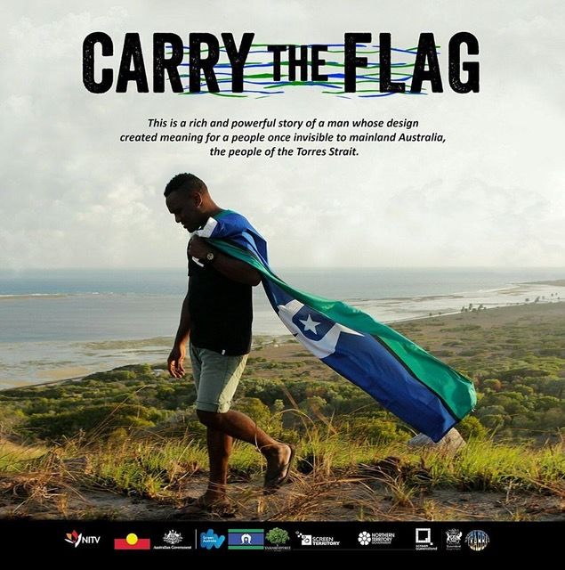 'Carry the Flag', which is a documentary which shares the story behind the Torres Strait flag, will screen on NITV on May 29 to celebrate the 25th ...